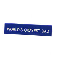 Say What? Desk Sign Medium - World's Okayest Dad