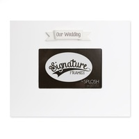 Splosh Signature Frame - Our Wedding White