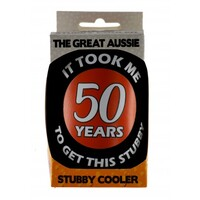 Stubby Cooler - Took Me 50 Years To Get