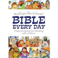 Would You Like To Know Bible Every Day: Daily Devotions For Reading With Children