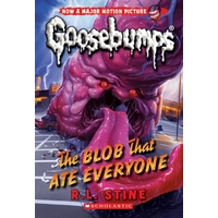 Goosebumps Classic: #28 Blob that Ate Everyone