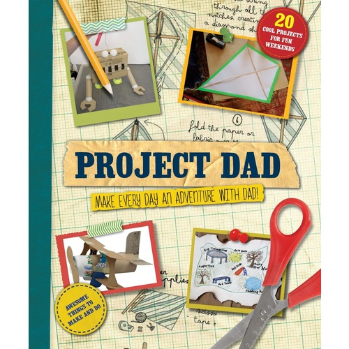 Project Dad - Make Every Day an Adventure with Dad!