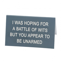 Say What? Desk Sign Large - I Was Hoping For Battle Of Wits…