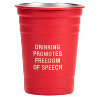 Say What? Metal Cup - Drinking Promotes Freedom Of Speech