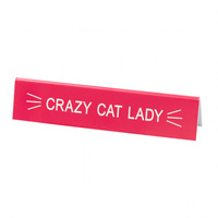 Say What? Desk Sign Medium - Crazy Cat Lady