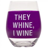 Wine Glass - They Whine